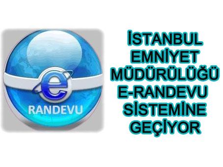 İstanbul Emniyet M. E-Randevu Sistemini  Bugün Açıyor