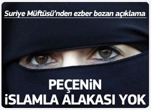 Peçenin İslam'la alakası yok