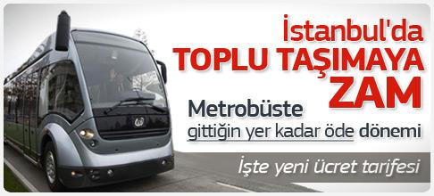 İstanbul'da toplu taşıma ücretlerine zam