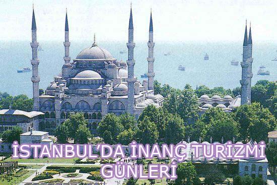 İstanbul'da İnanç Turzmi Günleri...