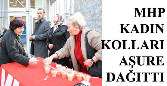 MHP Kadın Kolları aşure dağıttı