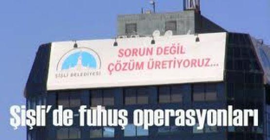 ŞİŞLİ'DE FUHUŞ OPERASYONLARI