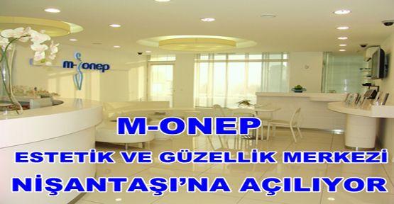 M-ONEP LÜKSÜ NİŞANTAŞI'NA GELİYOR
