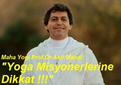 Yoga Misyonerlerine Dikkat