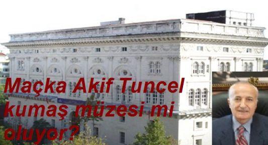 Maçka Akif Tunçel Teknik Okulları Kumaş Müzesi mi Oluyor?
