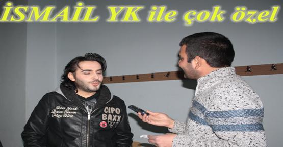 İsmail YK Gazetemize konuştu