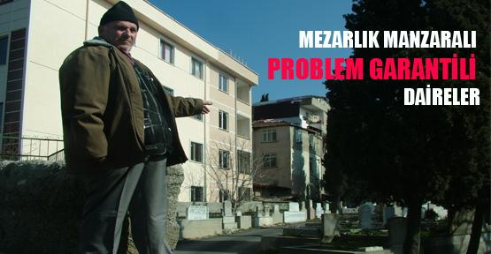 MEZARLIK MANZARALI PROBLEM GARANTİLİ DAİRELER