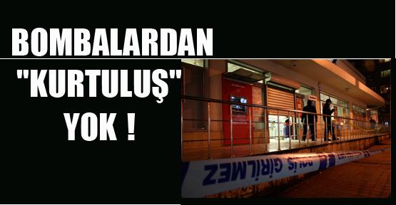 BOMBALARDAN 'KURTULUŞ' YOK