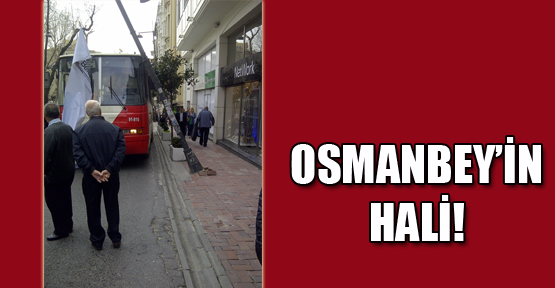 Osmanbey'in hali!