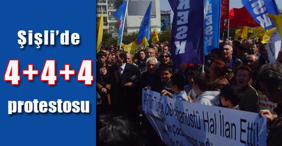 Şişli'de 4+4+4 protestosu