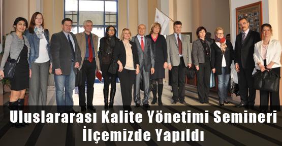 Uluslararası Kalite Yönetimi Semineri İlçemizde Yapıldı