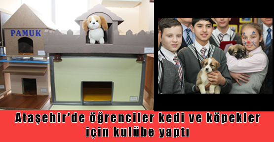 Ataşehir'de Öğrenciler Kulübe yaptı