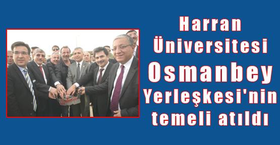 Harran Üniversitesi'nde Temel Atma Töreni