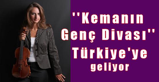 ''Kemanın Genç Divası'' Türkiye'ye geliyor