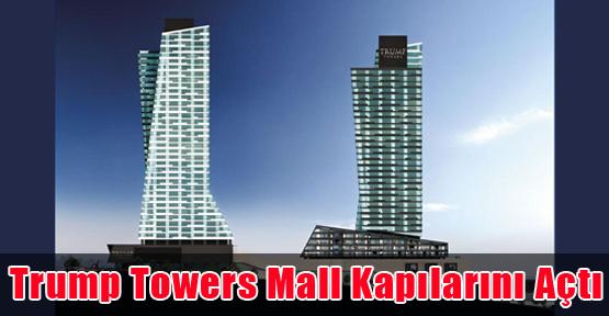 Trump Towers Mall Kapılarını Açtı
