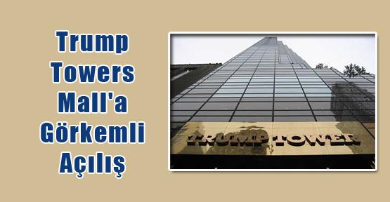Trump Towers Mall'a Görkemli Açılış
