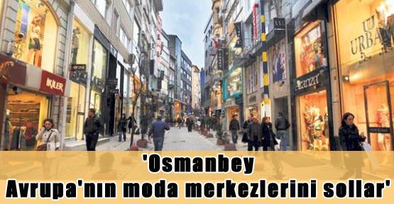 'Osmanbey Avrupa'nın Moda Merkezlerini Sollar'