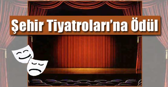 İBB Şehir Tiyatroları'na Ödül
