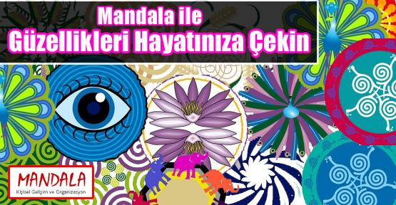 Mandala ile Güzellikleri Hayatınıza Çekin