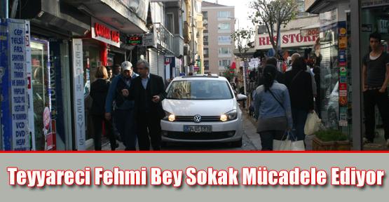 Teyyareci Fehmi Bey Sokak Mücadele Ediyor