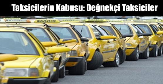 Taksicilerin Kabusu: Değnekçi Taksiciler