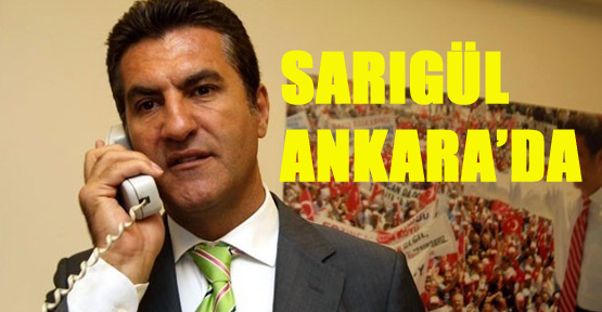 Mustafa Sarıgül Ankara'da