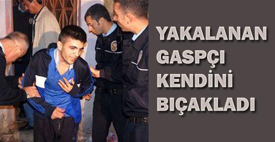 Yakalanan gaspçı kendini bıçakladı
