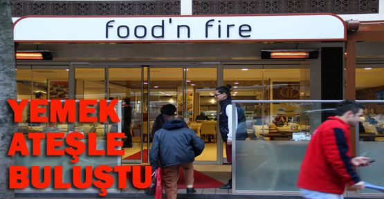 Yemekle ateşin buluşması: food'n fire