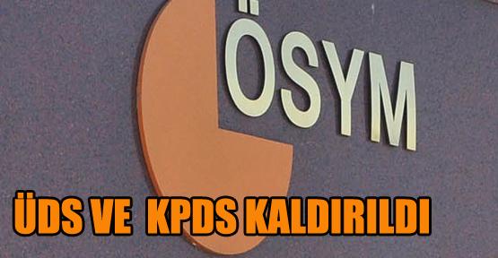 KPDS ve ÜDS kaldırılıdı.