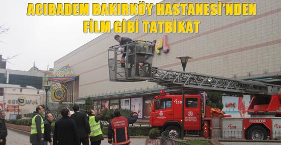 Acıbadem Bakırköy Hastanesi'nden film gibi tatbikat