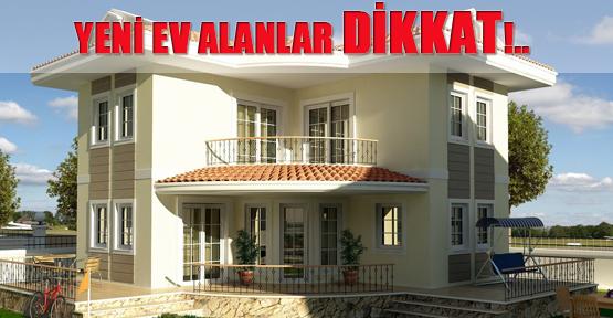 Yeni ev alanlar DİKKAT!..