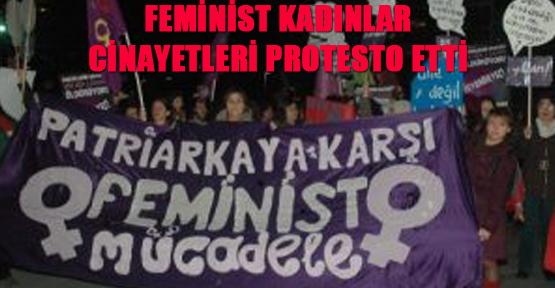 Feminist Kadınlar Cinayetleri Protesto Etti