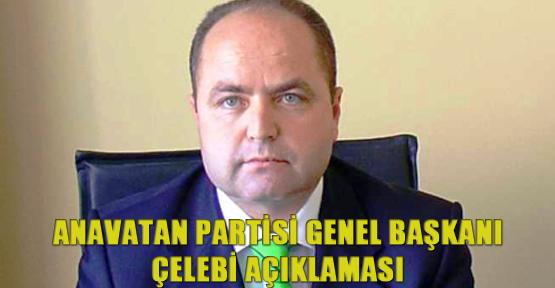 Anavatan Partisi Genel Başkanı Çelebi Açıklaması