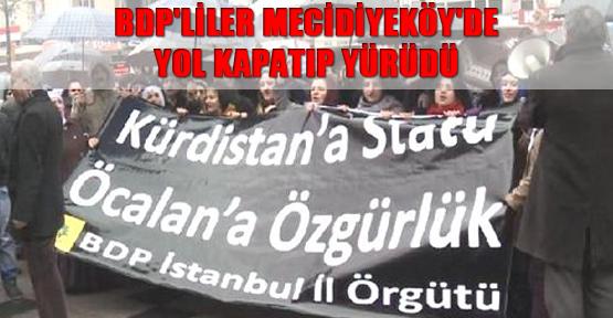 BDP'liler Mecidiyeköy'de Yol Kapatıp Yürüdü