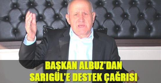 Başkan Albuz'dan Sarıgül'e Destek Çağrısı