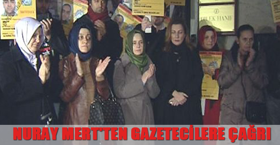 Nuray Mert'ten Gazetecilere Çağrı