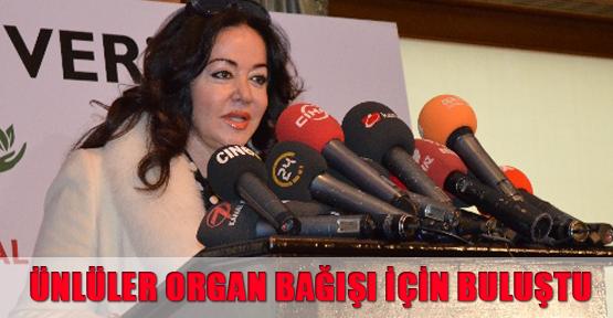 Ünlüler organ bağışı için buluştu