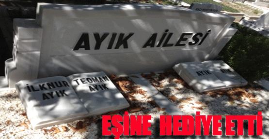 Ayık'tan eşine mezar jesti