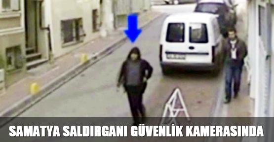 Samatya saldırganı güvenlik kamerasında