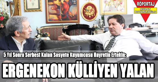 """Sosyete Kuyumcusu  """"ERGENEKON KÜLLİYEN YALAN!..."""""""