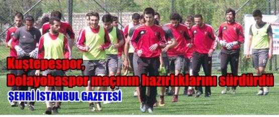 Kuştepespor, Dolayobaspor maçının hazırlıklarını sürdürdü