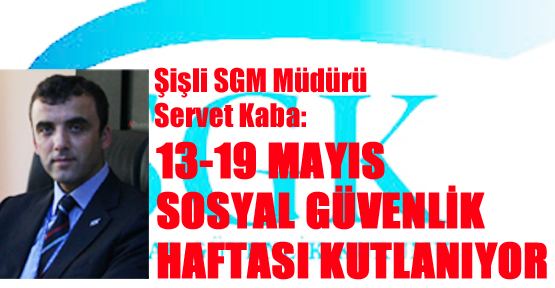 13-19 Mayıs Sosyal Güvenlik Haftası