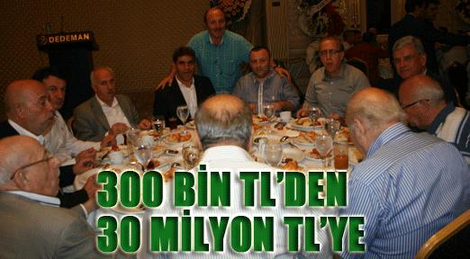 300 bin TL'den  30 milyon TY'ye