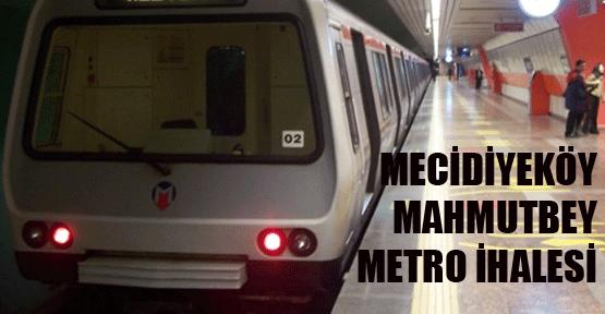 Mecidiyeköy-Mahmutbey Metro Hattı İhalesi