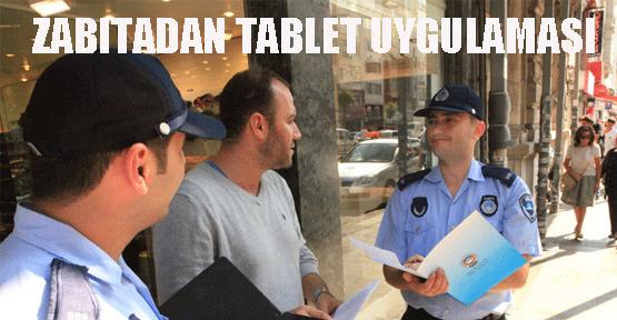 Şişli Zabıtası tablet uygulamaya geçiyor