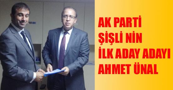 Ak Parti Şişli'nin ilk aday adayı Ahmet Ünal