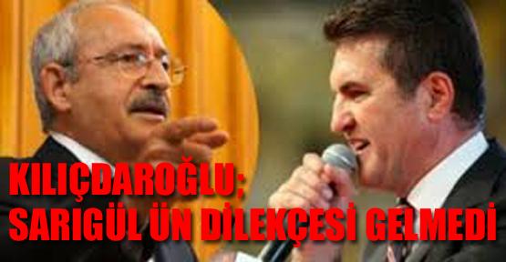 Kılıçdaroğlu; Sarıgül'ün dilekçesi gelmedi