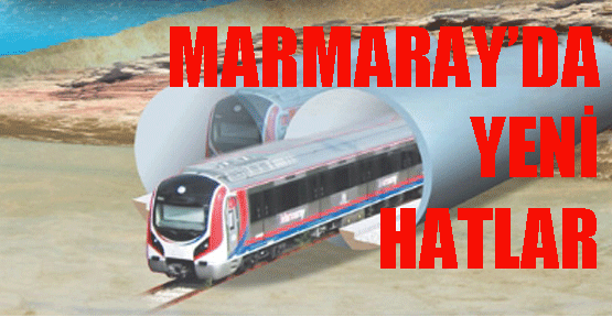 Marmaray'a bağlanacak yeni hat ve duraklar