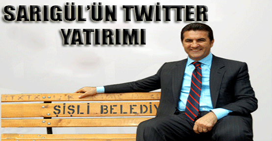 Sarıgül'ün Twitter Yatırımı