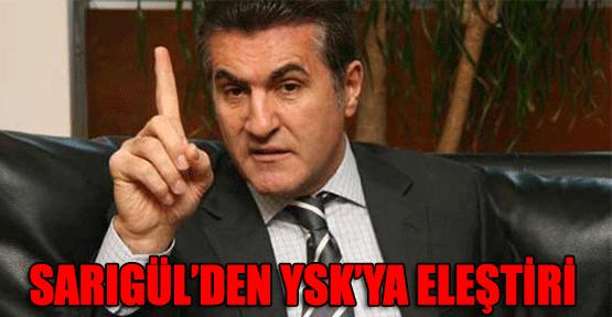 Sarıgül'den YSK'ya Eleştiri